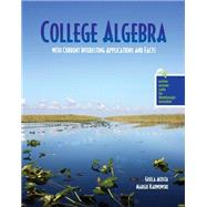 College Algebra With Current Interesting Applications and Facts - Pak by Acosta, Gisela; Karwowski, Margie, 9781465250254