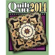 Quilt Art 2014 Calendar by Hansen, Klaudeen; Lynch, Charles R., 9781604600254