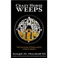Crazy Horse Weeps by Marshall, Joseph, 9781682750254