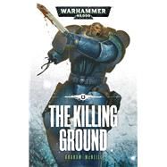 The Killing Ground by McNeill, Graham, 9781784960254