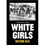 White Girls by Als, Hilton, 9781940450254