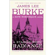 A Stained White Radiance by Burke, James Lee, 9781982100254