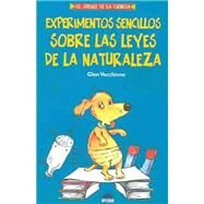 Experimentos sencillos sobre las leyes de la naturaleza / Simple Experiments on The Laws of Nature by Vecchione, Glen, 9788497540254