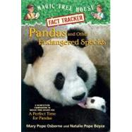 Pandas and Other Endangered Species : A Nonfiction Companion to Magic Tree House No. 48 - A Perfect Time for Pandas