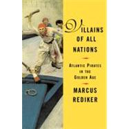Villains of All Nations by REDIKER, MARCUS, 9780807050255