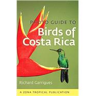Photo Guide to Birds of Costa Rica by Garrigues, Richard, 9781501700255