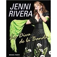Jenni Rivera: La Diva de la Banda / The Band Diva by Puente, Michael, 9781629370255