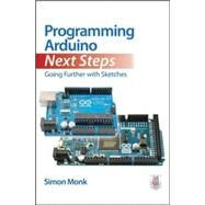 Programming Arduino Next Steps: Going Further with Sketches by Monk, Simon, 9780071830256