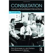 Consultation: Creating School-Based Interventions by Dinkmeyer, Jr.; Don, 9781138910256