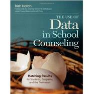 The Use of Data in School Counseling by Hatch, Trish, 9781452290256
