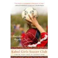 Kabul Girls Soccer Club by Ayub, Awista, 9781401310257