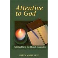 Attentive to God : Spirituality in the Church Committee