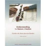 Understanding the Nature of Autism: A Guide to the Autism Spectrum Disorders-third Edition by Janzen, Janice E.; Zenko, Catherine B., 9781602510258