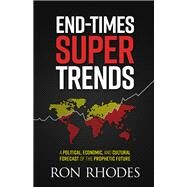 End-Times Super Trends by Rhodes, Ron, 9780736970259