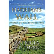 Hadrian's Wall by Southern, Patricia, 9781445640259
