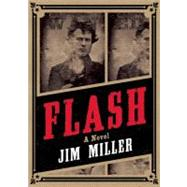 Flash : A Novel by Miller, Jim, 9781849350259