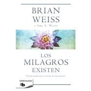 Los milagros existen / Miracles Happen by Weiss, Brian; Weiss, Amy E., 9788490700259