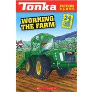 Tonka Picture Clues: Working the Farm by Conlon, Mara, 9780545550260