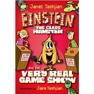 Einstein the Class Hamster and the Very Real Game Show by Tashjian, Janet; Tashjian, Jake, 9781627790260