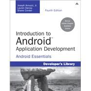 Introduction to Android Application Development Android Essentials by Annuzzi, Joseph, Jr.; Darcey, Lauren; Conder, Shane, 9780321940261