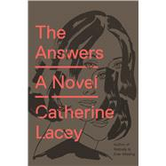 The Answers A Novel by Lacey, Catherine, 9780374100261