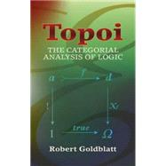 Topoi The Categorial Analysis of Logic by Goldblatt, Robert, 9780486450261