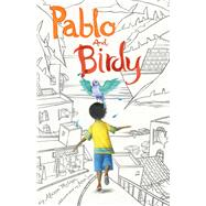Pablo and Birdy by McGhee, Alison; Juan, Ana, 9781481470261