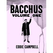 Bacchus 1 by Campbell, Eddie, 9781603090261