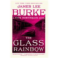 The Glass Rainbow by Burke, James Lee, 9781982100261