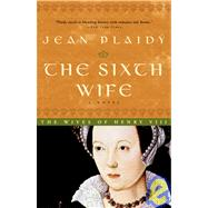 The Sixth Wife by PLAIDY, JEAN, 9780609810262