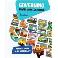Governing States and Localities (6th Edition) by Kevin B. Smith, 9781506360263