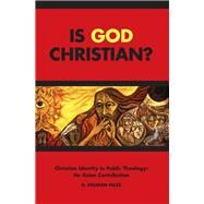 Is God Christian? by Niles, D. Perman, 9781506430263