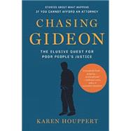 Chasing Gideon: The Elusive Quest for Poor People's Justice by Houppert, Karen, 9781620970263