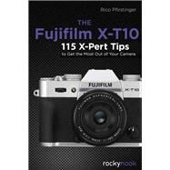 The Fujifilm X-t10 by Pfirstinger, Rico, 9781681980263