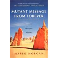 Mutant Message from Forever by Morgan, Marlo, 9780060930264