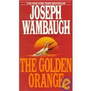 The Golden Orange by WAMBAUGH, JOSEPH, 9780553290264