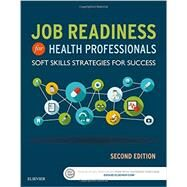 Job Readiness for Health Professionals: Soft Skills Strategies for Success by Elsevier, 9780323430265