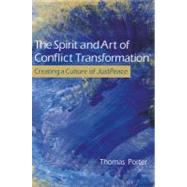 The Spirit and Art of Conflict Transformation by Porter Jr, Thomas W., 9780835810265