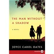 The Man Without a Shadow by Oates, Joyce Carol, 9780062440266