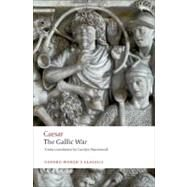 The Gallic War Seven Commentaries on The Gallic War with an Eighth Commentary by Aulus Hirtius by Caesar, Julius; Hammond, Carolyn, 9780199540266