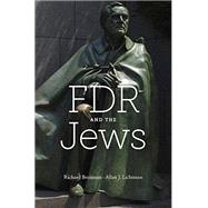 FDR and the Jews by Breitman, Richard; Lichtman, Allan J., 9780674050266