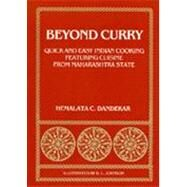 Beyond Curry: Quick and Easy Indian Cooking Featuring Cuisine from Maharashtra State by Dandekar, Hemalata C., 9780891480266