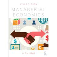 Managerial Economics, 5th Edition by Png; Ivan, 9781138810266