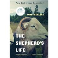 The Shepherd's Life by Rebanks, James, 9781250060266