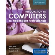 Introduction to Computers for Healthcare Professionals by Joos, Irene, Ph.D., R.N., 9781284030266