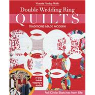 Double Wedding Ring Quilts by Wolfe, Victoria Findlay, 9781617450266
