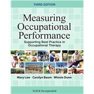 Measuring Occupational Performance Supporting Best Practice in Occupational Therapy by Law, Mary; Baum, Carolyn M.; Dunn, Winnie, 9781630910266