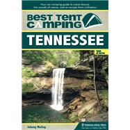 Best Tent Camping: Tennessee Your Car-Camping Guide to Scenic Beauty, the Sounds of Nature, and an Escape from Civilization by Molloy, Johnny, 9781634040266