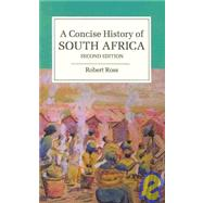 A Concise History of South Africa by Robert Ross, 9780521720267