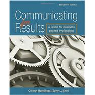 Communicating for Results A Guide for Business and the Professions by Hamilton, Cheryl, 9781305280267